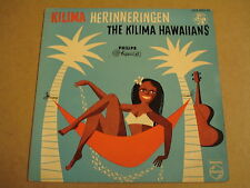 45T EP PHILIPS / THE KILIMA HAWAIIANS - KILIMA HERINNERINGEN