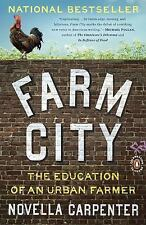 Farm City : The Education of an Urban Farmer by Novella Carpenter (2010,...