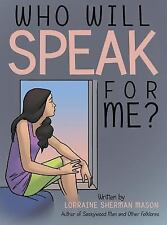Who Will Speak for Me? by Lorraine Sherman Mason (2015, Hardcover)