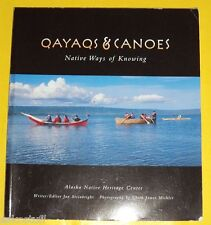 Cayaqs & Canoes 2001 Native Ways of Knowing Great Pictures! Nice See!