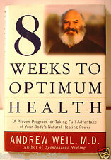 Dr. Andrew Weil Book - Eight Weeks to Optimum Health - Proven Program