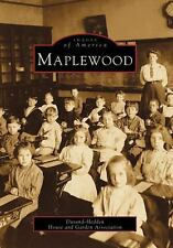 Images of America: Maplewood by Durand-Hedden House and Garden Association...