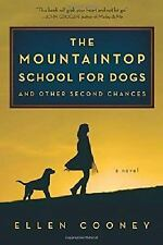 The Mountaintop School for Dogs and Other Second Chances - Cooney, Ellen - Hardc