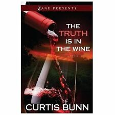 The Truth Is in the Wine: A Novel - Bunn, Curtis - Paperback