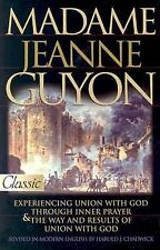 Pure Gold Classics: Madame Jeanne Guyon : Experiencing God/ Prayer by Jeanne...