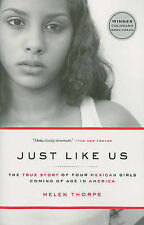 Just Like Us: The True Story of Four Mexican Girls Coming of Age in America...