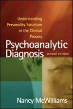 Psychoanalytic Diagnosis : Understanding Personality Structure in the Clinical P