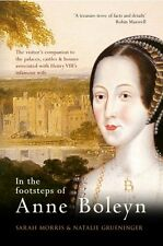 In the Footsteps of Anne Boleyn by Sarah Morris 9781445639444 (Paperback, 2015)