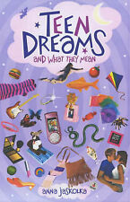 Anna Jaskolka Teen Dreams and What They Mean Very Good Book