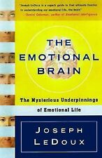 The Emotional Brain: The Mysterious Underpinnings of Emotional Life by Joseph L