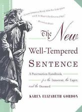 The New Well-Tempered Sentence: A Punctuation Handbook for the Innocent, the Ea