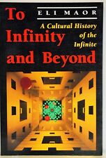 TO INFINITY & BEYOND: A CULTURAL HISTORY OF THE INFINITE - ELI MAOR - 1991