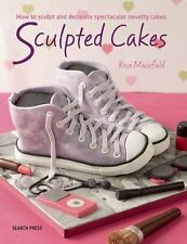 Sensational Sculpted Cakes : 9 Amazing Designs to Carve, Shape and Decorate...