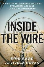 Inside the Wire : A Military Intelligence Soldier's Eyewitness Account of Lif...