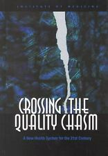 2001-07-18, Crossing the Quality Chasm: A New Health System for the 21st Century