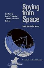 Centennial of Flight: Spying from Space : Constructing America's Satellite...