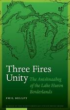 North American Indian Prose Award: Three Fires Unity : The Anishnaabeg of the...