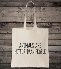 Animals Are Better Than People Animal Lover Veggie Cotton Shopping Tote Bag