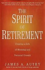 The Spirit of Retirement: Creating a Life of Meaning and Personal Growth, Good B