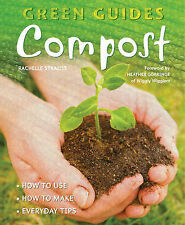 Compost: How to Use, How to Make, Everyday Tips (Green Guides)