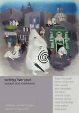 Writing Liverpool: Essays and Interviews by Michael Murphy, Deryn Rees Jones (P…