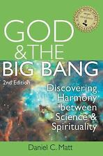 God and the Big Bang : Discovering Harmony Between Science and Spirituality...