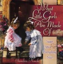 What Little Girls Are Made Of : Sugar, Spice and Everything Nice - Hard Cover