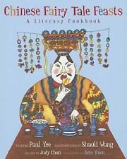 Chinese Fairy Tale Feasts : A Literary Cookbook (2014, Hardcover)
