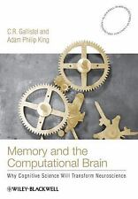 Memory and the Computational Brain: Why Cognitive Science will Transform Neurosc