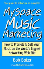 Myspace Music Marketing: How to Promote & Sell Your Music on the World's...