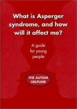 What Is Asperger Syndrome, and How Will It Affect Me? by Martine Ives (1999,...