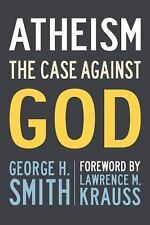 Atheism: The Case Against God, Smith, George H., New Book