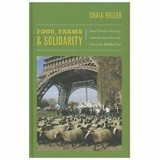 Food, Farms, and Solidarity : French Farmers Challenge Industrial Agriculture...