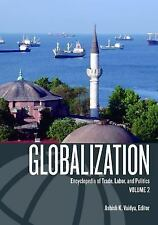 Globalization: Encyclopedia of Trade, Labor, and Politics, Economic aspects,Ency