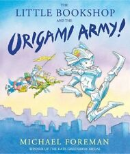 The Little Bookshop and the Origami Army (Origami Girl),Foreman, Michael,New Boo
