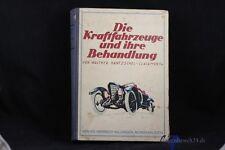altes Buch Die Kraftfahrzeuge und Ihre Behandlung Walther Häntzschel 1925