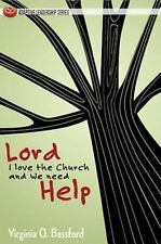 Adaptive Leadership Ser.: Lord, I Love the Church and We Need Help by...