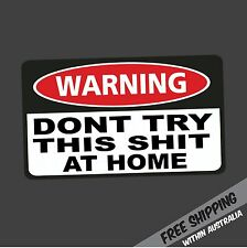 WARNING DONT TRY THIS AT HOME Sticker Decal Funny JDM Drift Turbo Hoon Car Ute