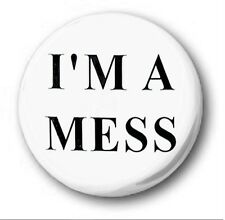 I'M A MESS  - 1 inch / 25mm Button Badge - Novelty Cute Sid Vicious Sex Pistols