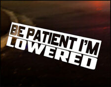 PATIENT LOWERED, Car Decal Vinyl JDM Euro Drift Golf  VW Audi JAPAN Mazda Nissan
