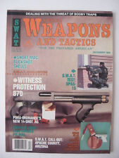 December 1989 SWAT Magazine SPECIAL WEAPONS & TACTICS Booby Traps Gas Guns Arms