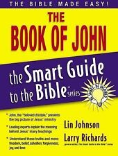 The Smart Guide to the Bible: The Book of John by Lin Johnson (2006, Paperback)