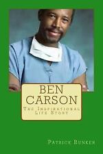 Ben Carson : The Inspirational Life Story of Ben Carson M. D. ; Doctor,...