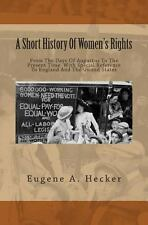 A Short History of Women's Rights : From the Days of Augustus to the Present...