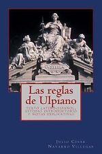 Las Reglas de Ulpiano : Texto Latino-Español, Estudio Introductorio y Notas...