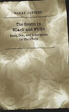 The South in Black and White: Race, Sex, and Literature in the 1940s