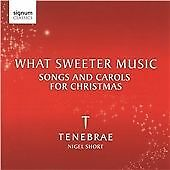 TENEBRAE, WHAT SWEETER MUSIC (SONGS & CAROLS FOR XMAS), 18 T CD FROM 2009 (MINT)