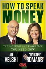 How to Speak Money: The Language and Knowledge You Need Now Velshi, Ali, Romans