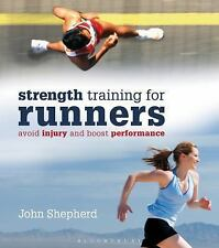 Strength Training for Runners : Avoid Injury and Boost Performance by John...