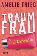 Traumfrau mit Lackschäden von Amelie Fried (2014, Klappenbroschur)